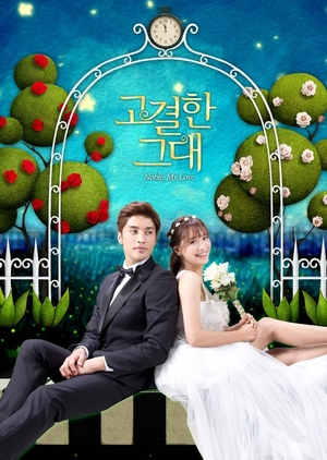image of drama Noble, My Love (2015) [KDRAMA]